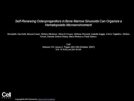 Self-Renewing Osteoprogenitors in Bone Marrow Sinusoids Can Organize a Hematopoietic Microenvironment Benedetto Sacchetti, Alessia Funari, Stefano Michienzi,