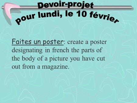 Faites un poster : create a poster designating in french the parts of the body of a picture you have cut out from a magazine.