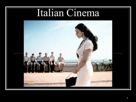 1 Italian Cinema. FATE ADESSO When we think of the film industry, what is the first thing that comes to mind? 2.