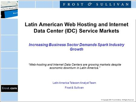 "Latin American Web Hosting and Internet Data Center (IDC) Service Markets Increasing Business Sector Demands Spark Industry Growth ""Web-hosting and Internet."