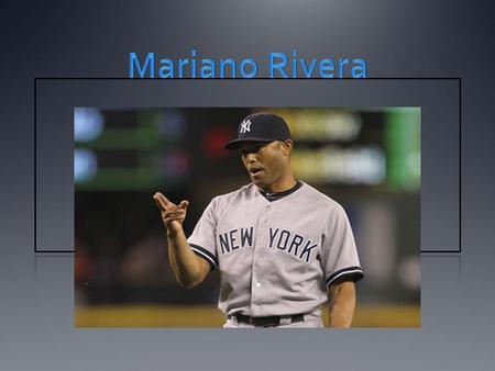 Early Life Mariano Rivera was born on November 29, 1969 in Panama City, Panama. He has 2 brothers and 1 sister. Mariano le gusta jugar al fútbol. He wanted.