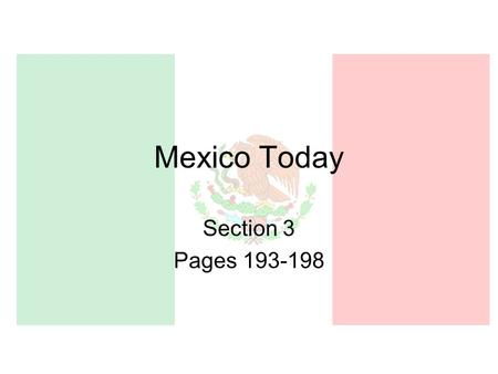 Mexico Today Section 3 Pages 193-198. Population Density 3 rd largest country in Latin America 70% live in cities.