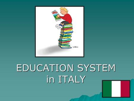 EDUCATION SYSTEM in ITALY.  The school year usually starts towards the middle of September and finishes towards the middle of June.  There are about.