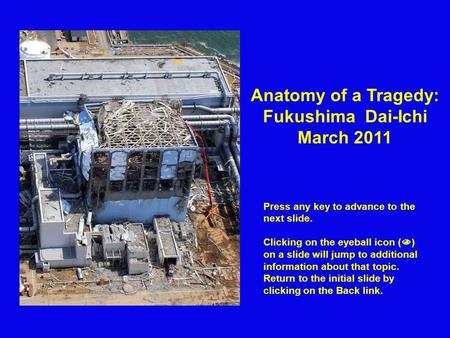 Sea Fukushima Dai-Ichi: Status before the Earthquake Units 1, 2, and 3 operate at full power. Steam produced by water boiling in the reactor vessel flows.