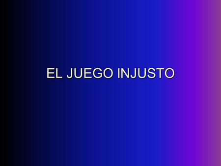 EL JUEGO INJUSTO. 1. T / F – curanderismo means taking herbs and relying solely on natural methods of healing 2. T / F – the most important thing in the.