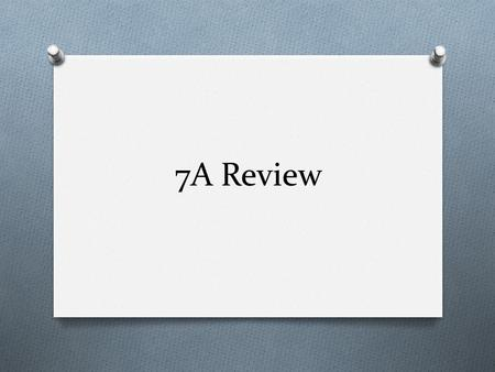 7A Review.