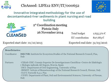 Innovative integrated methodology for the use of decontaminated river sediments in plant nursing and road building CleAnsed: LIFE12 ENV/IT/000652 Expected.