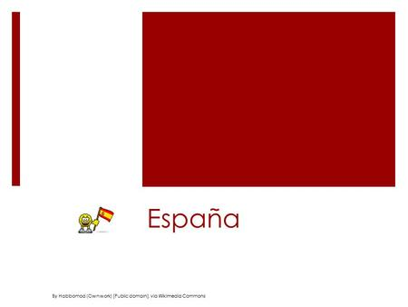 España By Habbomod (Own work) [Public domain], via Wikimedia Commons.
