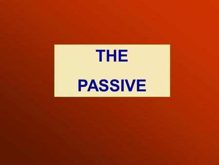 THE PASSIVE. THE PASSIVE Millions of people speak Spanish. Forma attiva Forma passiva Spanish is spoken Simple present BY millions of people. Verbo essere.