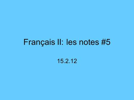 Français II: les notes #5 15.2.12. en- some/any rules: en goes before the verb in a normal sentence after the verb in affirmative commands with a hyphen.
