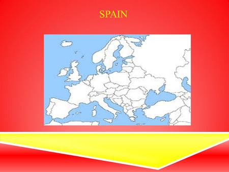 SPAIN. La capital de España Es Madrid SPAIN Spain borders with Which countries?