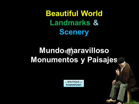 Beautiful World Landmarks & Scenery Mundo maravilloso Monumentos y Paisajes.
