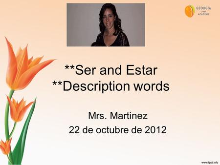 **Ser and Estar **Description words Mrs. Martinez 22 de octubre de 2012.