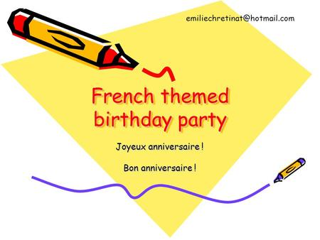 French themed birthday party Joyeux anniversaire ! Bon anniversaire !