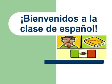 ¡Bienvenidos a la clase de español! Welcome to Sra. Gutiérrez's Classroom Procedures and Guidelines.