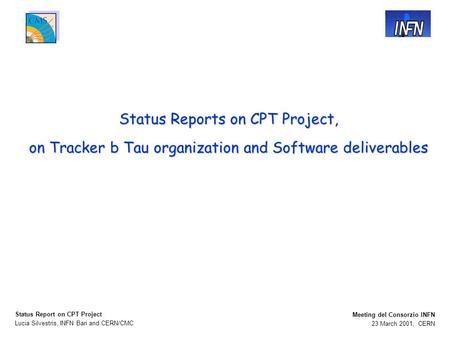Lucia Silvestris, INFN Bari and CERN/CMC Status Report on CPT Project 23 March 2001, CERN Meeting del Consorzio INFN Status Reports on CPT Project, on.