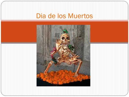 Dia de los Muertos. What is Día de los Muertos? What is Día de los Muertos? Día de los Muertos is a holiday celebrated in many countries to honor the.