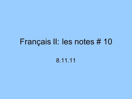 "Français II: les notes # 10 8.11.11. Definite articles: le, la, les, l' Use for general statements Use for a specific thing Use after ""aimer"" and ""préférer"""