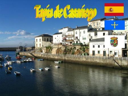 Hello, we're Ana and Leyre. We are going to explain some things about Tapia de Casariego, it is a fantastic village (fishing village) it's very tourist.