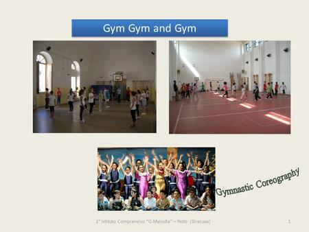 "2° Istituto Comprensivo ""G.Melodia"" – Noto (Siracusa)1 Gym Gym and Gym."