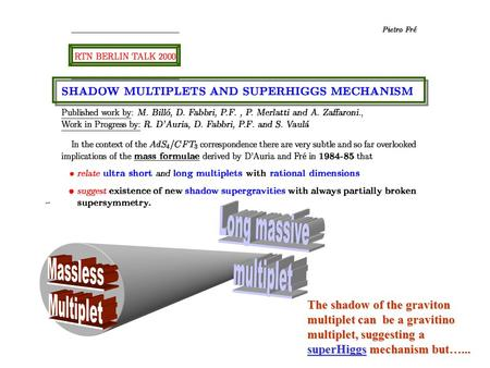 The shadow of the graviton multiplet can be a gravitino multiplet, suggesting a superHiggs mechanism but…...