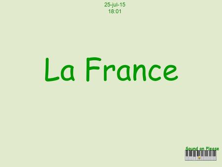 La France Sound on Please 25-jul-15 18:03 Abbey St.Michel, Normandy.