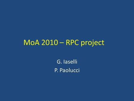MoA 2010 – RPC project G. Iaselli P. Paolucci. 2010: Unique RPC project composed by: Barrel, Endcap and Upgrade M&O 2010 Peking University3 Korea4 India3.