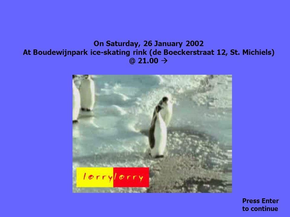 On Saturday, 26 January 2002 At Boudewijnpark ice-skating rink (de Boeckerstraat 12, St.