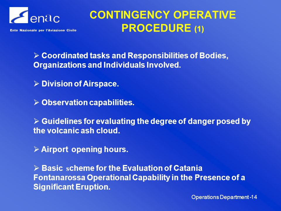 Operations Department -15 CONTINGENCY OPERATIVE PROCEDURE (2) Recommendations for the Management of air traffic: General Consideration; Reading of winds; Cloud in the primary area; Cloud in the secondary area; First sector (North); First-second sector (North/East); First-Fourth sector (North/West).
