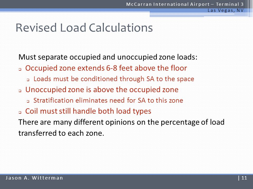 Revised Load Calculations McCarran International Airport – Terminal 3 Las Vegas, NV The UFAD load factors used for the redesign are based on various ASHRAE publications.