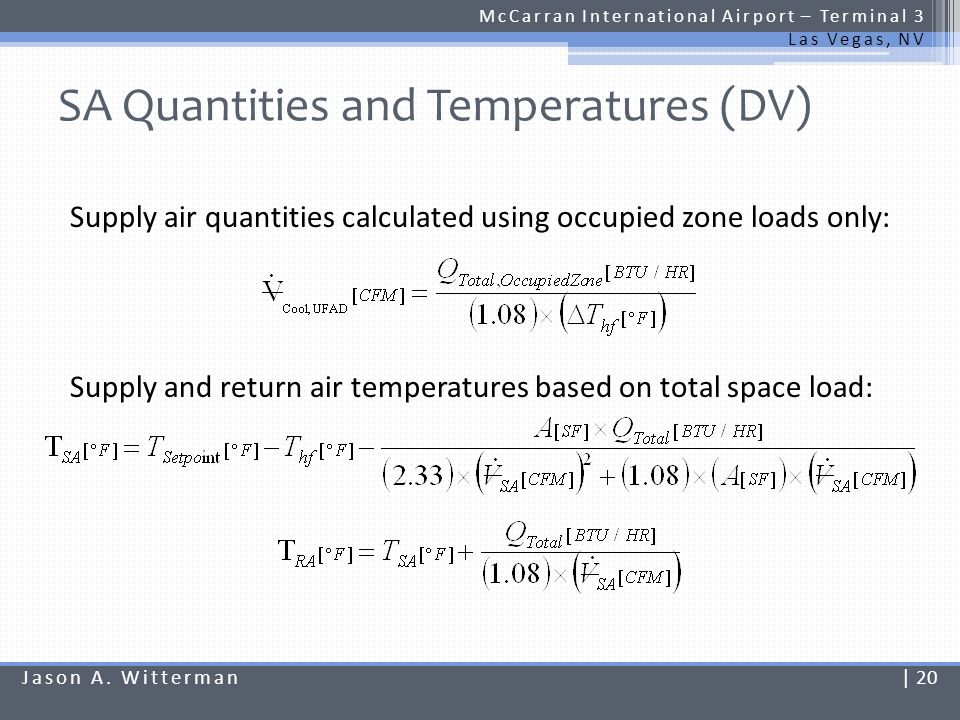 SA Quantities and Temperatures McCarran International Airport – Terminal 3 Las Vegas, NV Higher SA flow rates are required for both system types.