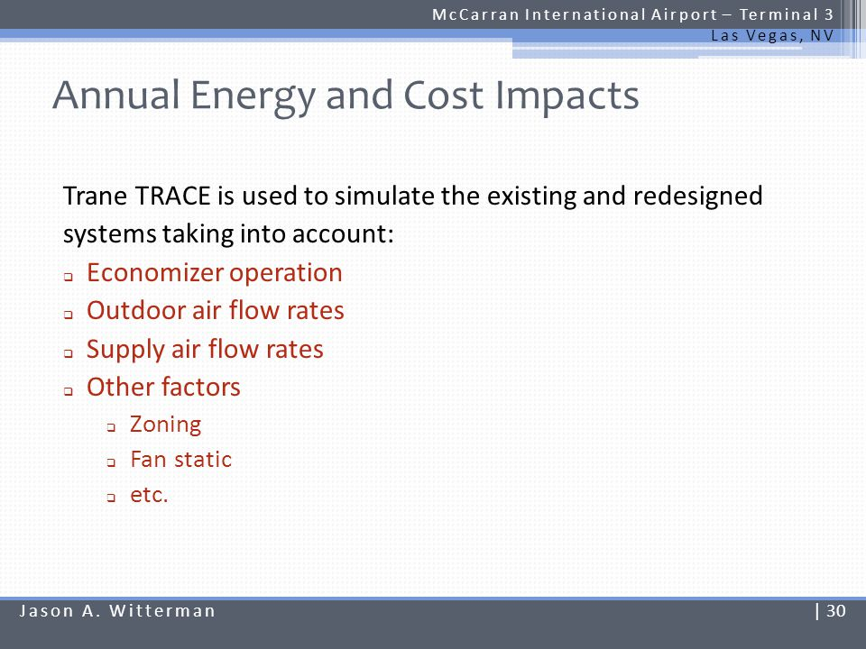 Annual Energy and Cost Impacts McCarran International Airport – Terminal 3 Las Vegas, NV Annual operating costs Jason A.