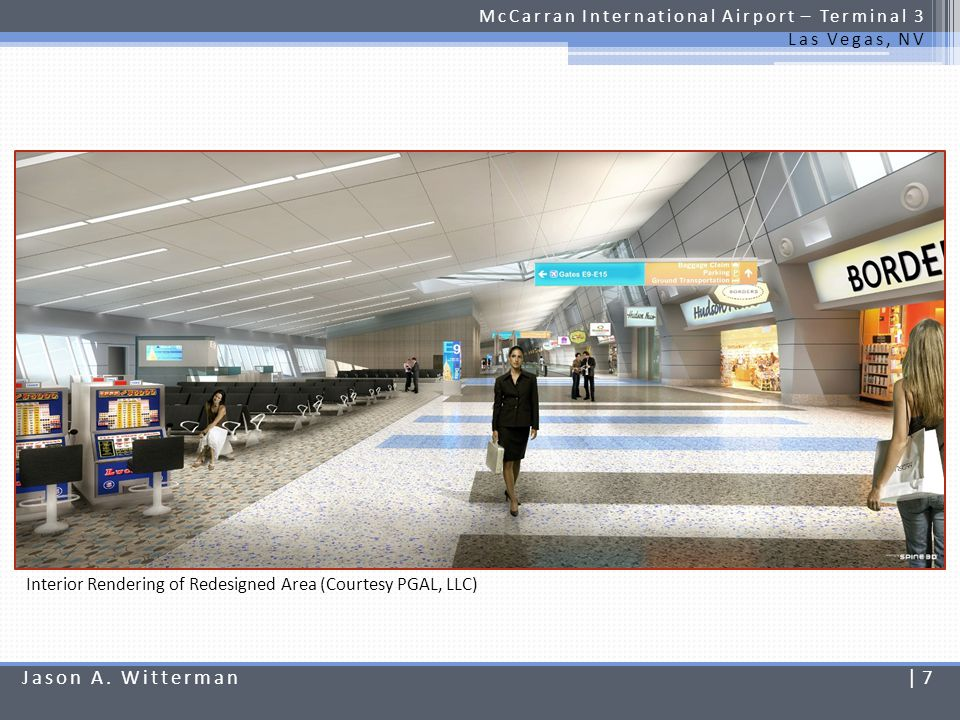 Mechanical Redesign Introduction McCarran International Airport – Terminal 3 Las Vegas, NV Existing system is a traditional overhead mixing type VAV system served by 11 air handling units Linear ceiling diffusers in holdrooms Sidewall jet nozzle diffusers in airside concourse Jason A.
