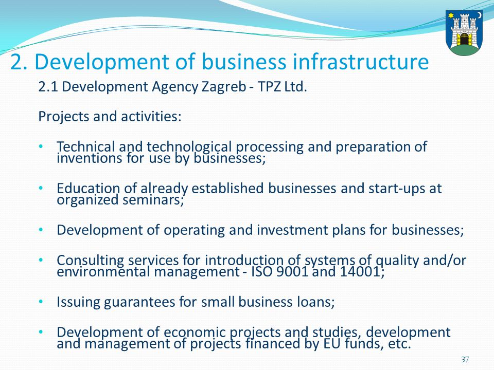 38 2.2 Business zones The City of Zagreb Business Zone Development Programme was adopted in 2005.