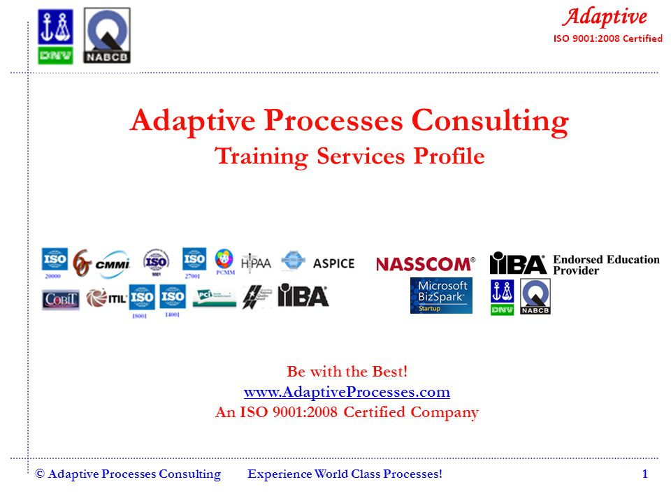 Quality Consulting © Adaptive Processes ConsultingExperience World Class Processes!2 Adaptive Processes overview Mission: To help organizations improve governance, risk and compliance management in cost-effective and timely manner ISO 9001:2008 Certified from DNV Member of NASSCOM Endorsed Education Provider for International Institute of Business Analysis (IIBA), Canada More than 100 trainings and workshops conducted in Bangalore, Pune, Bangkok, New Delhi and Chennia Completed 10 ISO 9001, 2 CMMI, 5 ISO 27001, 10+ ISMS initiatives Served 100+ clients so far 100% key client repeat rate GRCPerfect - Enterprise Governance, Risk and Compliance management system for rapid and cost effective process implementation
