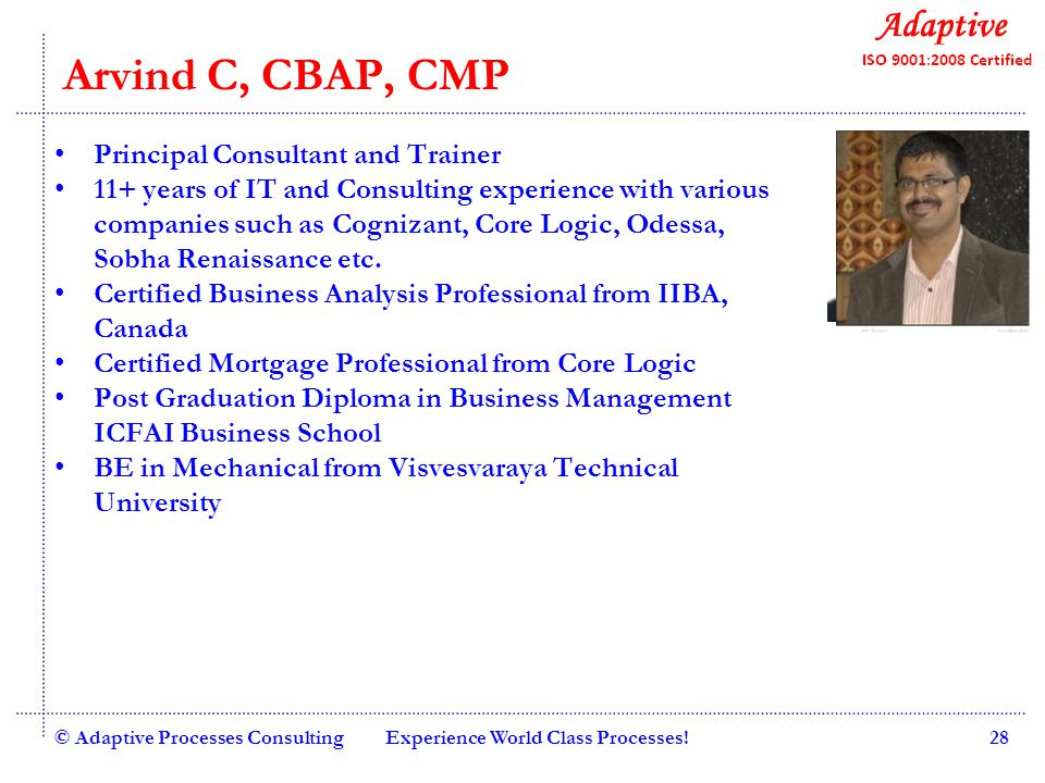 Quality Consulting Sameer Khedkar, CBAP Principal Consultant and Trainer 11+ years of experience in Business Consultant - Banking & Financial servicers Consulted companies like IBM, Oracle Financial services, Citicorp Overseas etc.