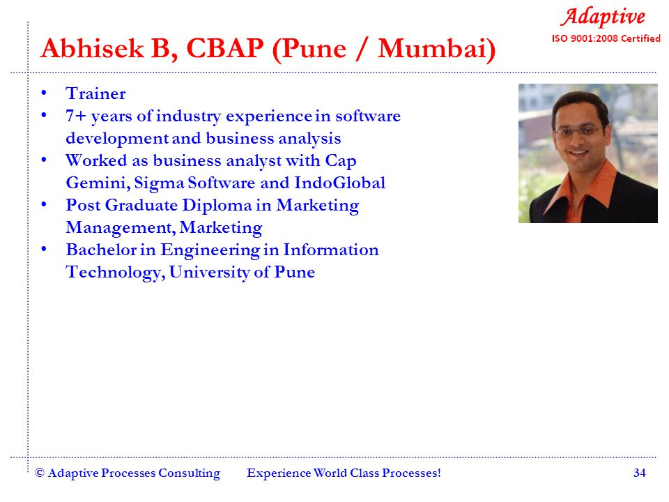 Quality Consulting Venkateswara Bhat Consultant and Trainer - Adaptive Processes 15+ years of industry experience with 5+ years in networking domain Multiple in house and public workshops conducted in the area of Information Security (ISO 27001) Certified ISO 27001 Lead Auditor Certified Information Systems Security Professional – CISSP Cisco Certified Network Associate - CCNA Consulting experience with various companies such as Verse, VLS, PTG, AJG Hands on experience in implementing ISO 9001 and ISO 27001.