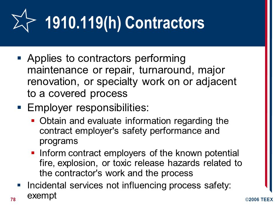 79©2006 TEEX Other sections of 1910.119 i.Pre-startup safety review j.Mechanical integrity k.Hot work permit l.Management of change m.Incident investigation n.Emergency planning and response o.Compliance audits p.Trade secrets