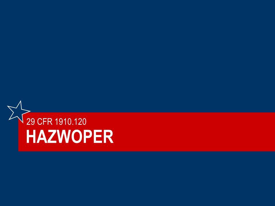 81©2006 TEEX 1910.120 HAZWOPER Hazardous waste operations and emergency response Clean-up operations Treatment, storage and disposal (TSD) Emergency operations for release of hazardous substances