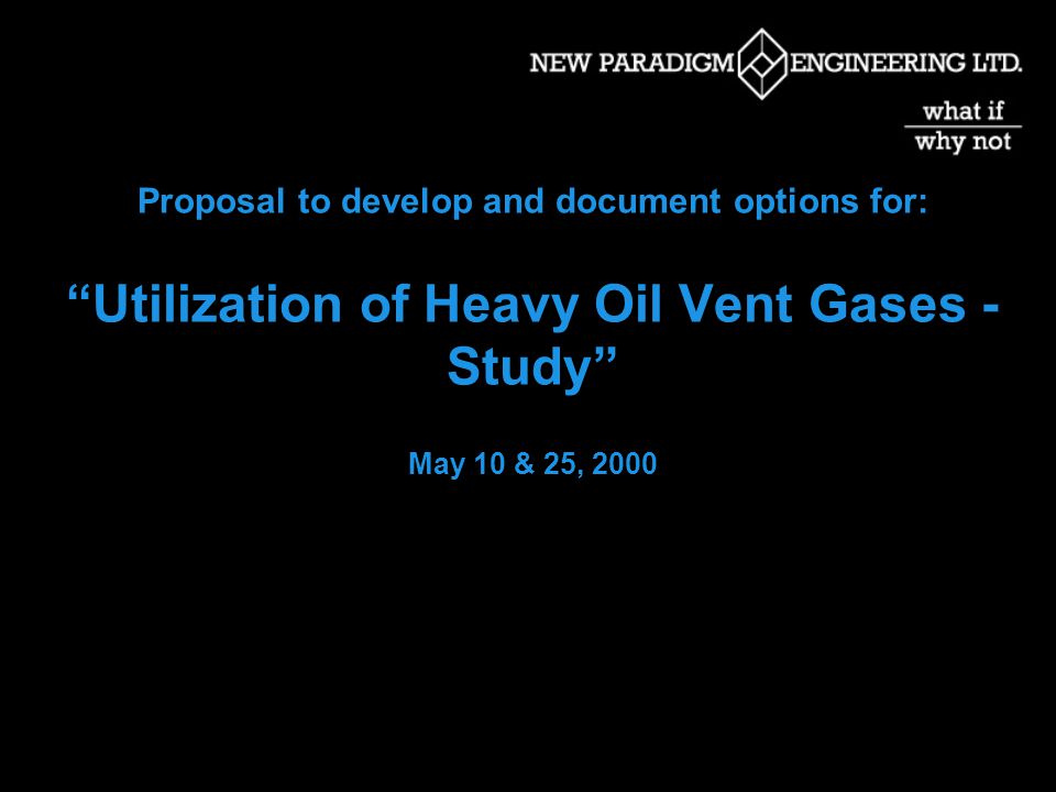 Proposal to develop and document options for: Utilization of Heavy Oil Vent Gases - Study May 10 & 25, 2000