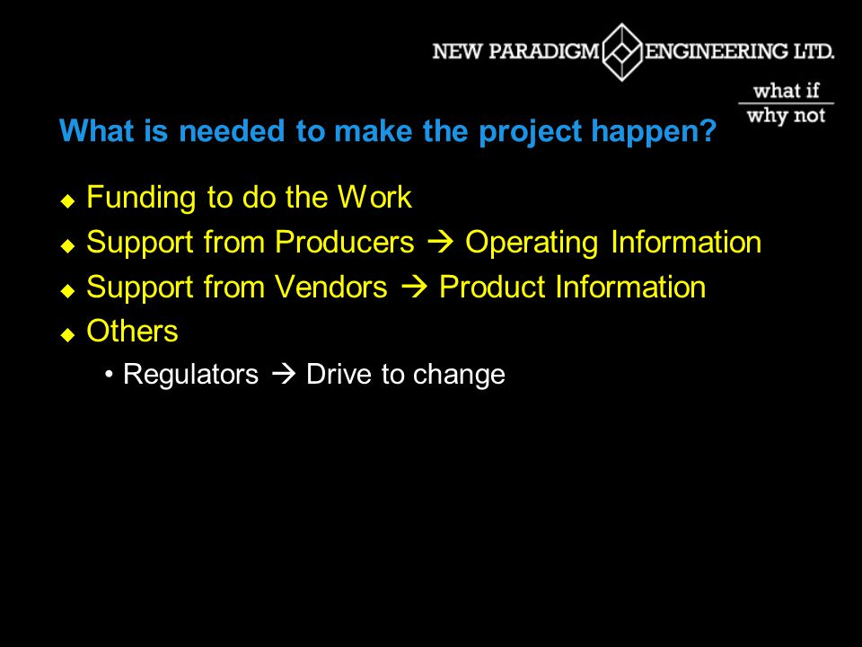 What is needed to make the project happen.