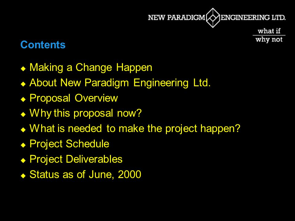 Contents Making a Change Happen About New Paradigm Engineering Ltd.