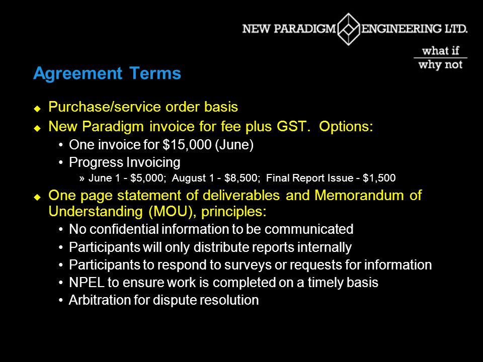 Agreement Terms Purchase/service order basis New Paradigm invoice for fee plus GST.