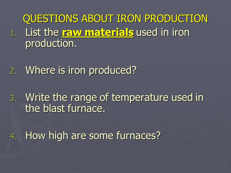5.How much iron can a furnace produce per day. 6.