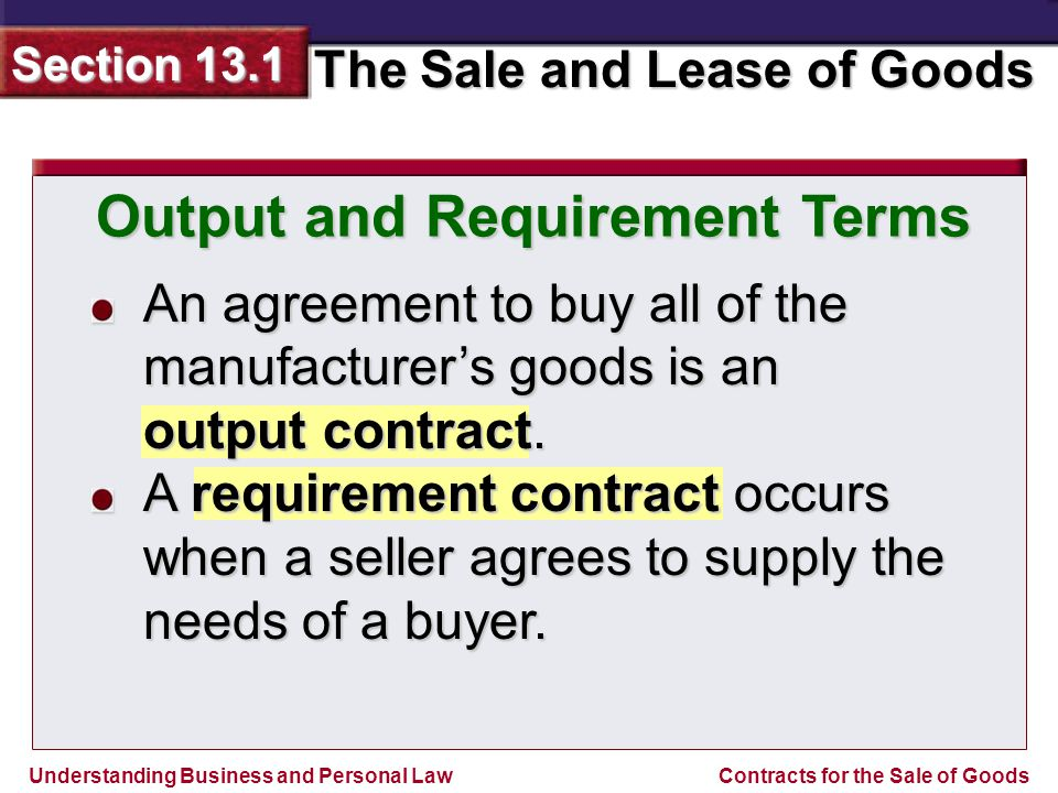 Understanding Business and Personal Law The Sale and Lease of Goods Section 13.1 Contracts for the Sale of Goods Modification No consideration is necessary to change a contract for the sale of goods.