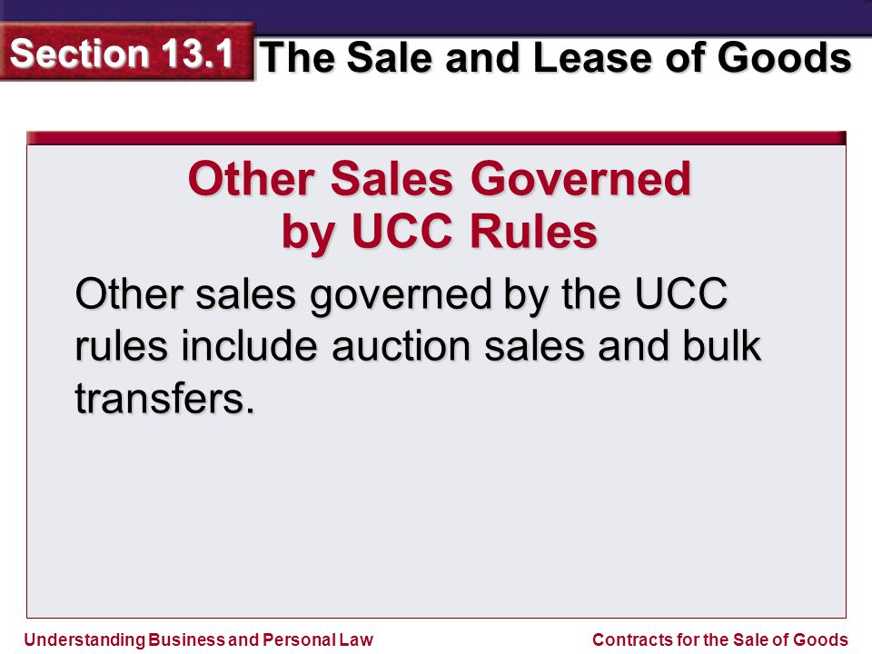 Understanding Business and Personal Law The Sale and Lease of Goods Section 13.1 Contracts for the Sale of Goods Auction Sales In an auction with reserve, the auctioneer doesnt have to sell the goods for the highest bid if its lower than the reserve amount.