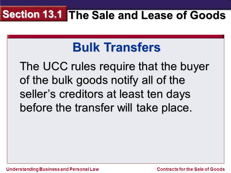 Understanding Business and Personal Law The Sale and Lease of Goods Section 13.1 Contracts for the Sale of Goods Reviewing What You Learned 1.