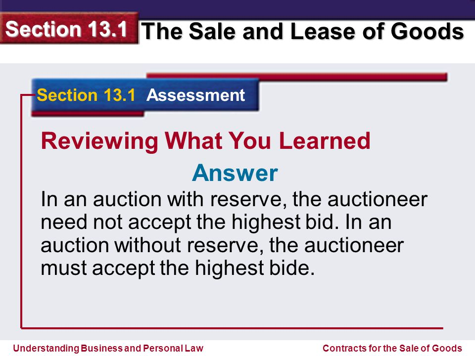 Understanding Business and Personal Law The Sale and Lease of Goods Section 13.1 Contracts for the Sale of Goods Reviewing What You Learned The UCC rules require that the buyer of bulk goods in a bulk transfer notify all of the sellers creditors at least ten days before the transfer will take place.