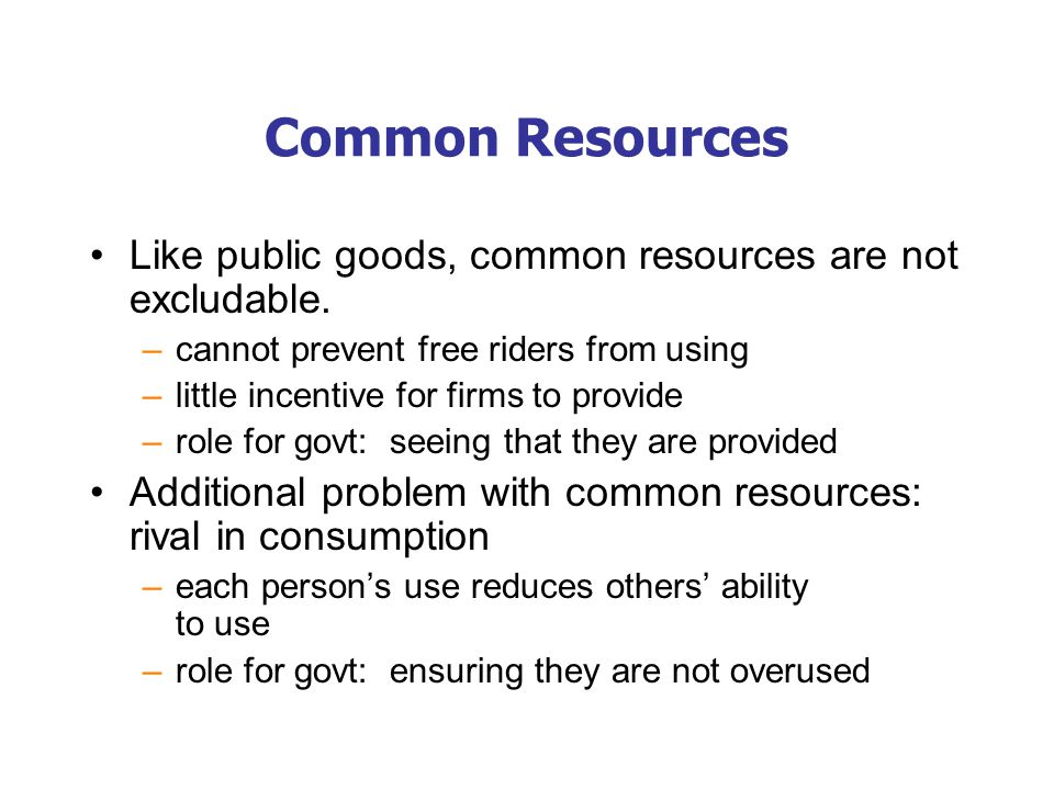 The Tragedy of the Commons A parable that illustrates why common resources get used more than is socially desirable.