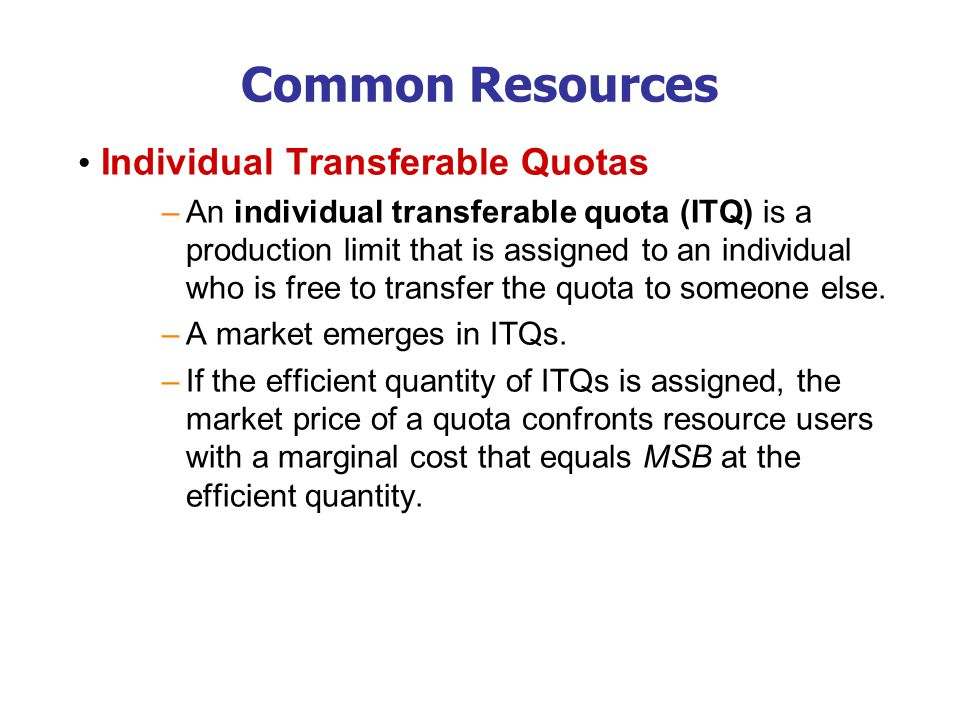 Common Resources Situation with an efficient number of ITQs Marginal cost rises from MC 0 to MC 1.